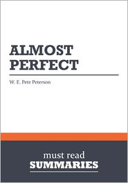 Must Read Summaries - Summary: Almost Perfect - W. E. Pete Peterson