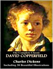 Charles Dickens - David Copperfield - The Original Classic Including 38 Beautiful Illustrations