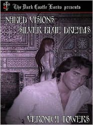 Veronica Towers - Naked Visions Silver Blue Dreams