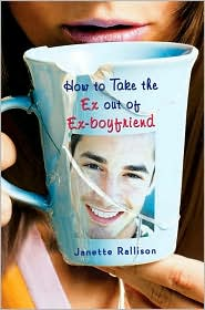 How to Take the Ex Out of Ex-Boyfriend by Janette Rallison: Book Cover