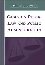 Cases on Public Law and Public Administ...