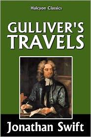 Jonathan Swift - Gulliver's Travels by Jonathan Swift [Unabridged Edition]