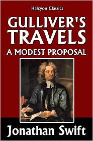 Jonathan Swift - Gulliver's Travels & A Modest Proposal by Jonathan Swift