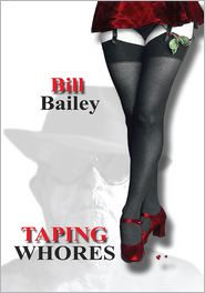Bill Bailey - TAPING WHORES