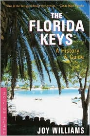 Joy Williams the Florida Keys, A history &amp; Guide
