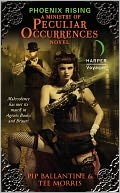 Phoenix Rising (Ministry of Peculiar Occurrences Series #1)