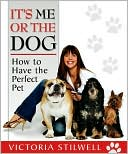 It's me or the dog: how to have the perfect pet