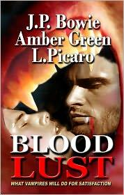 Amber Green, L. Picaro J.P. Bowie - Blood Lust