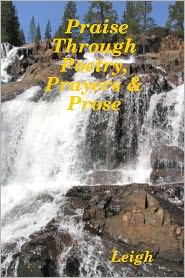 Lora Leigh - Praise Through Poetry, Prayers & Prose