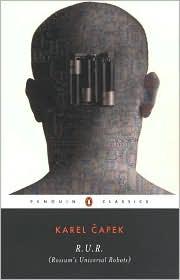 R.U.R. (Rossum's  Universal  Robots) by Karel Capek,  Claudia  Novack-Jones  (Translator) (1920) read more