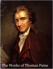 Thomas Paine - The Works of Thomas Paine