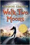 Book Cover Image. Title: Walk Two Moons, Author: by Sharon Creech