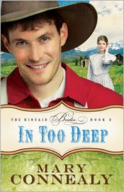 Mary Connealy - In Too Deep (The Kincaid Brides Book #2)