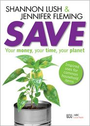 Shannon Lush  Jennifer Fleming - Save: Your money, your time, your planet