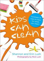 Shannon Lush  Erin Lush - Kids Can Clean