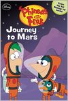 Book Cover Image. Title: Journey to Mars (Phineas and Ferb Series #10), Author: Ellie O'Ryan