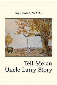 Barbara Wade - Tell Me an Uncle Larry Story