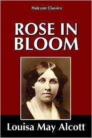Louisa May Alcott - Rose in Bloom by Louisa May Alcott