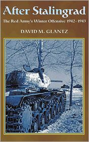 David M. Glantz - After Stalingrad: The Red Army's Winter Offensive 1942-1943
