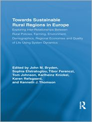 Karen Refsgaard, Karlheinz Knickel, Kenneth J. Thomson, Sophia Efstratoglou, Tibor Ferenczi, Tom Johnson  John M. Bryden - Towards Sustainable Rural Regions in Europe