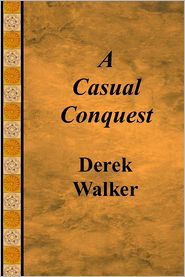 Derek Walker - A Casual Conquest