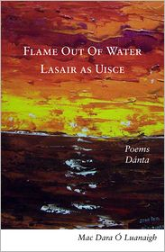 Mícheál Ó hAodha  Mac Dara  Ó Luanaigh - Flame out of Water: Lasair as Uisce - A fascinating bilingual volume of poems in Irish and English