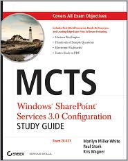 Marilyn Miller-White, Paul Stork  Kris Wagner - MCTS Windows SharePoint Services 3.0 Configuration Study Guide