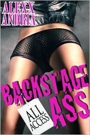 Alexx Andria - Backstage Ass (Rockstar erotica)