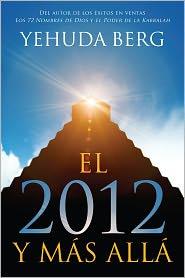 Yehuda Berg - EL 2012 Y MAS ALLA