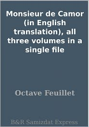 Octave Feuillet - Monsieur de Camor (in English translation), all three volumes in a single file