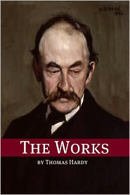 Thomas Hardy - The Works of Thomas Hardy (Annotated)