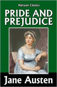 Jane Austen - Pride and Prejudice by Jane Austen [Unabridged Edition]