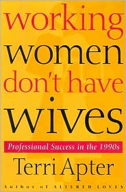Working Women Don't Have Wives, Dr. Terri Apter