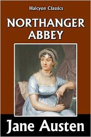 Jane Austen - Northanger Abbey by Jane Austen [Unabridged Edition]