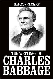Charles Babbage - The Writings of Charles Babbage