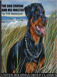 Created by United Holdings Group R.M. Ballantyne - The Dog Crusoe and His Master