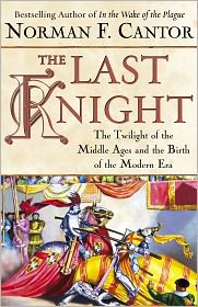 Norman F. Cantor - The Last Knight