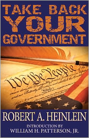 William H. Patterson, Jr. (Introduction) Robert A. Heinlein - Take Back Your Government
