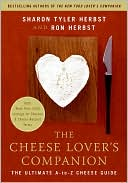 Cheese Lover's Companion: The Ultimate A-to-Z Cheese Guide with More Than 1, 000 Listings for Cheeses and Cheese-Related Terms