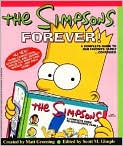 Book Cover Image. Title: The Simpsons Forever!:  A Complete Guide to Our Favorite Family...Continued, Author: by Matt Groening