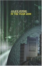 Jules Verne - In the Year 2889 by Jules Verne (Full Version: Maran State Books)