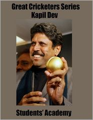 Students' Academy - Great Cricketers Series: Kapil Dev