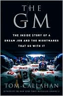 The GM : The Inside Story of a Dream Job and the  Nightmares that Go with It (September 2007)