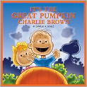 Book Cover Image. Title: It's the Great Pumpkin, Charlie Brown, Author: by Charles M. Schulz,�Charles M. Schulz,�Ari Meyers