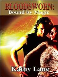 Kathy Lane - Bloodsworn: Bound by Magic