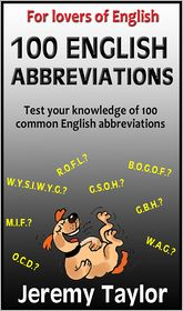 Jeremy Taylor - For Lovers of English: 100 English Abbreviations