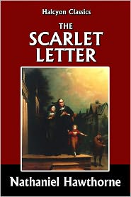 Nathaniel Hawthorne - The Scarlet Letter by Nathaniel Hawthorne
