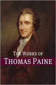 Thomas Paine - The Works of Thomas Paine (Annotated)