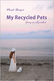 My Recycled Pets: Diary of a Dog Addict