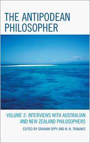 Graham Oppy, Lynda Burns, Michelle Irving, N. N. Trakakis, Steve Gardner  Fiona Leigh - The Antipodean Philosopher